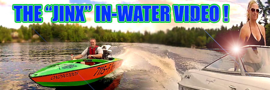 We Finally Have The Jinx In-Water Video Now On-Line!   CLICK HERE TO SEE!