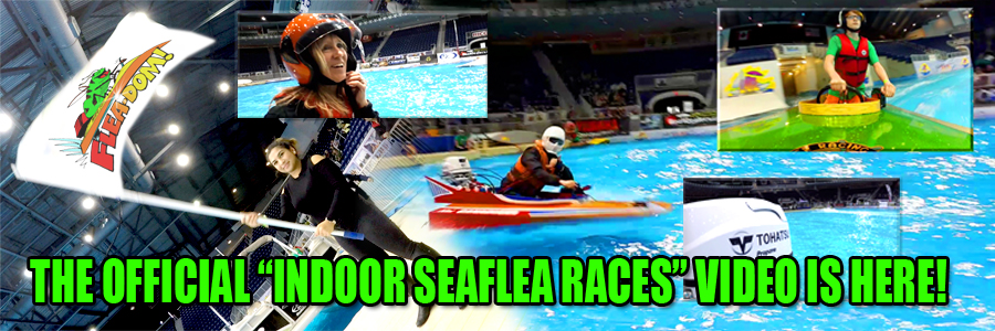 CLICK HERE TO SEE THE OFFICIAL WORLD CHAMPIONSHIP INDOOR SEAFLEA RACES VIDEO!