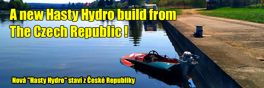 Jan Bransovsky's Hasty Hydro build in The Czech Republic - Click HERE to see video and pictures!