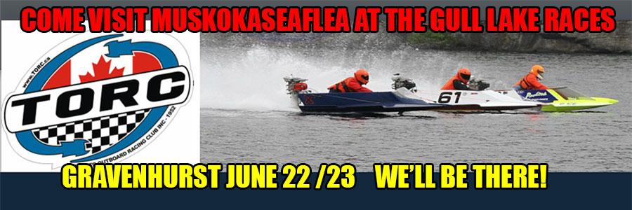 Come visit us at the Toronto Outboard Racing Club Gravenhurst Races!  CLICK HERE FOR MORE INFORMATION